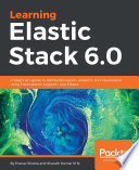 Learning Elastic Stack 6 0