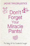 Don t Forget Your Miracle Pants