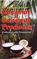 The Complete Book on Coconut   Coconut Products  Cultivation and Processing