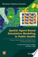 Spatial Agent Based Simulation Modeling In Public Health