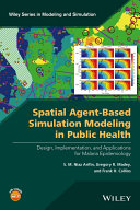 Spatial Agent-Based Simulation Modeling in Public Health