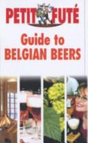 Guide To Belgian Beers : ...