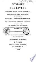 Catalogue des livres grecs  latins  fran  ais  anglais  allemands  etc  d assortiment et en nombre  reli  s  broch  s et en feuilles  composant la librairie de M  Remmelmann