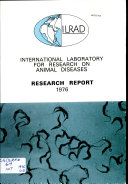 International Laboratory for Research on Animal Diseases: Research Report 1976