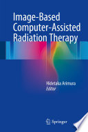 Image Based Computer Assisted Radiation Therapy