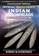 The Official Overstreet Identification and Price Guide to Indian Arrowheads  14th Edition