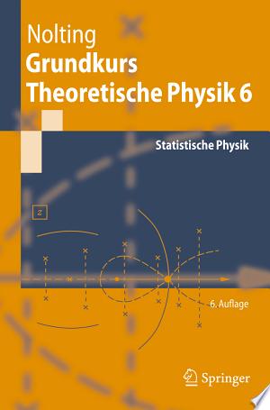 Grundkurs Theoretische Physik 6: Statistische Physik - ISBN:9783540205050