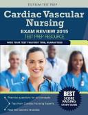 Cardiac Vascular Nursing Exam Review 2015
