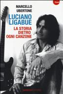 Luciano Ligabue  La storia dietro ogni canzone