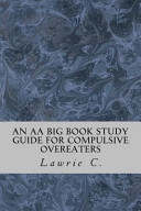 An AA Big Book Study Guide for Compulsive Overeaters