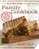 The Gluten Free Vegetarian Family Cookbook