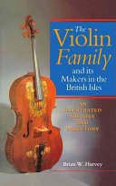 The Violin Family and Its Makers in the British Isles Britain S Contribution To The History Of
