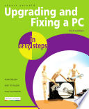 Upgrading and Fixing a PC in easy steps  3rd edition