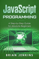 Javascript Javascript Programming A Step By Step Guide For Absolute Beginners