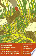 Organized Agriculture and the Labor Movement Before the UFW Conquest And Annexation To The United States In