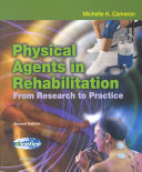 Physical Agents In Rehabilitation : ultrasound, electrical currents, and electromagnetic...