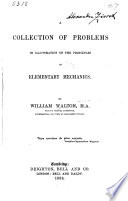 A Collection Of Problems In Illustration Of The Principles Of Elementary Mechanics