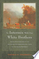 To Intermix With Our White Brothers book