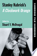 Stanley Kubrick s A Clockwork Orange