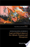 The Wiley Blackwell Handbook of Legal and Ethical Aspects of Sex Offender Treatment and Management