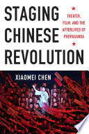 Staging Chinese Revolution