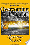 Overcoming Self Doubt Self Help Yourself To A Positive More Happy And Productive Life