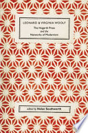 Leonard and Virginia Woolf  The Hogarth Press and the Networks of Modernism