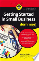 Getting Started In Small Business For Dummies  Third Australian and New Zealand Edition