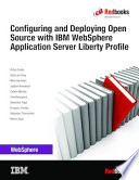 Configuring And Deploying Open Source With Ibm Websphere Application Server Liberty Profile