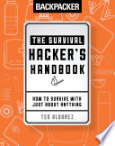Backpacker The Survival Hacker S Handbook
