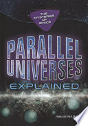 Parallel Universes Explained : grown from far-out concepts to mature...