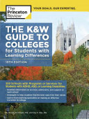 The K W Guide to Colleges for Students with Learning Differences  13th Edition