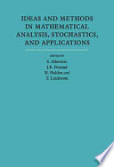 Ideas and Methods in Mathematical Analysis  Stochastics  and Applications  Volume 1