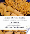 Primi Piatti della Tradizione Siciliana   La Pasta ed i suoi condimenti