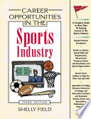 Career Opportunities in the Sports Industry  Third Edition
