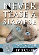 Never Tease a Siamese   5 Leigh Koslow Mystery Series
