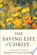 The Saving Life of Christ