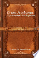 Dream Psychology Psychoanalysis For Beginners