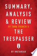 Summary Analysis Review Of Tana French S The Trespasser By Instaread
