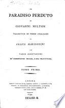 JI paradiso perduto di Giovanni Milton  Tradotto in verso italiano da Felice Mariottini con varie annotazioni de comentatori inglesi  e del traduttore