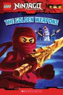 The Golden Weapons (LEGO Ninjago: Reader) Book