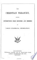 the christian treasury  containing contributors from ministers and members of various evangelical denominations