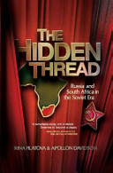 The Hidden Thread : soviet russia and south africa, hidden for...