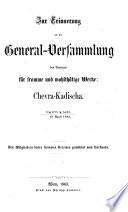 Zur Erinnerung an die General-Versammlung des Vereines für fromme und wohlthätige Werke: Chevra-Kadischa, 19. April 1863