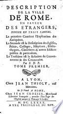Description de la ville de Rome, en faveur des étrangers, divisée en trois parties ... Par F. D. P. [i.e. François Deseine, Parisien].