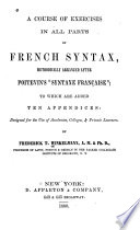 Course of Exercises in All Parts of French Syntax, Methodically Arranged After Poitevin's