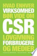 Hvad enhver virksomhed bør vide om CSR, lovgivning, forbrugere og medier