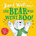 The Bear Who Went Boo! : tony ross, comes this bear-illiantly...