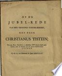 Op de jubel-rede van [...] Christianus Tistein, toen zyn eerw. Gods-kerke te Amsteldam XXV. jaaren hadde onderweezen