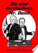 Sie sind durchschaut  Mr  Bond